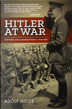 Hitler at War by Adolf Hitler