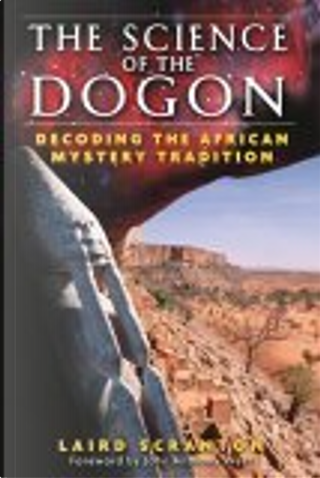 The Science of the Dogon by John Anthony West, Laird Scranton
