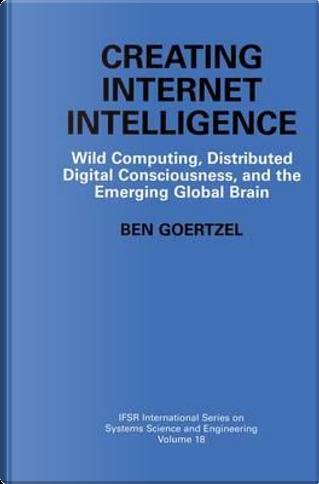 Creating Internet Intelligence by Ben Goertzel