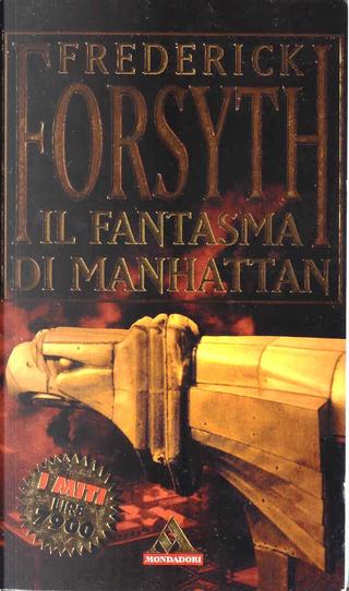 Il fantasma di Manhattan by Frederick Forsyth