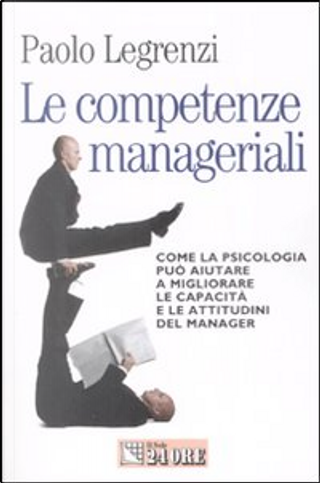 Le competenze manageriali by Paolo Legrenzi