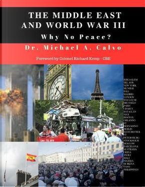 The Middle East And World War III by MICHAEL A. CALVO