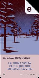 La prima volta che il dolore mi salvò la vita by Jón Kalman Stefánsson