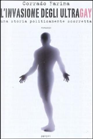 L'invasione degli ultragay by Corrado Farina