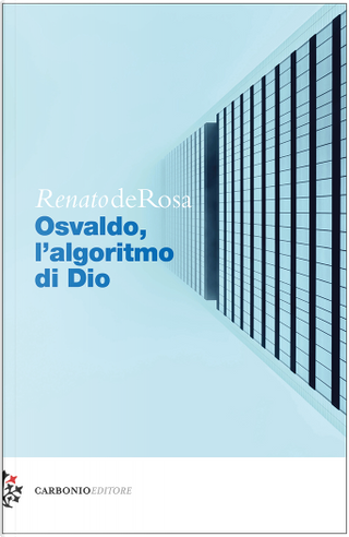 Osvaldo, l'algoritmo di Dio by Renato De Rosa