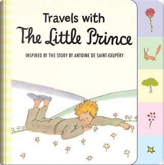 Travel with The Little Prince by Antoine de Saint-Exupery