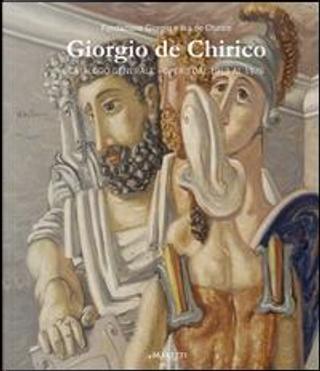 Giorgio de Chirico. Catalogo generale. Opere dal 1913 al 1976. Ediz. bilingue by Maurizio Calvesi