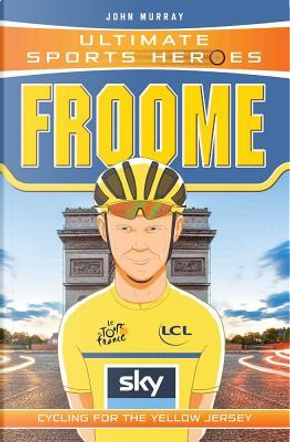 Froome by John Murray