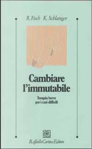 Cambiare l'immutabile by Karin Schlanger, Richard Fisch