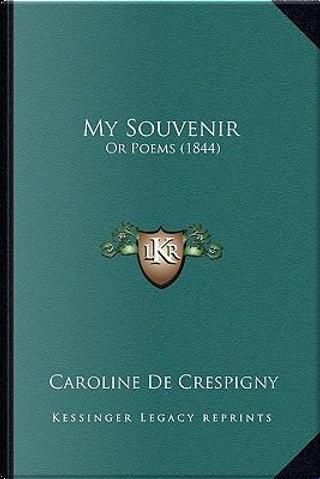 My Souvenir by Caroline De Crespigny