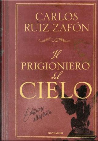 Il prigioniero del cielo by Carlos Ruiz Zafón