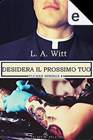 Desidera il prossimo tuo by L. A. Witt