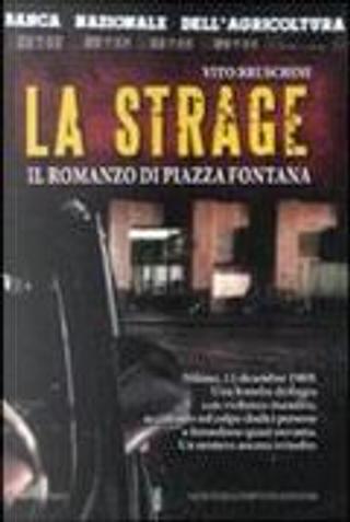 La strage. Il romanzo di piazza Fontana by Vito Bruschini