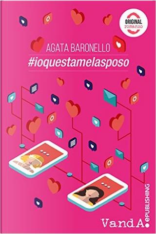 #ioquestamelasposo by Agata Baronello