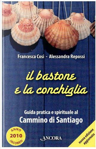 Il bastone e la conchiglia by Alessandra Repossi, Francesca Cosi