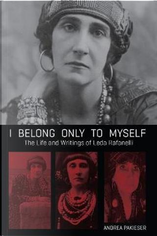 I Belong Only to Myself by Leda Rafanelli