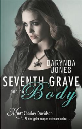 Seventh Grave and No Body by Darynda Jones