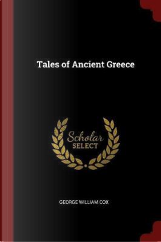 Tales of Ancient Greece by George William Cox