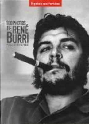 100 photos de René Burri pour la liberté de la presse by Jean-François Julliard