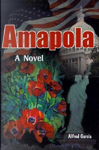 Amapola by Alfred Garcia