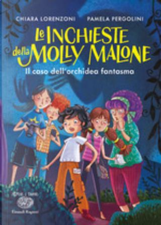 Le inchieste della Molly Malone by Chiara Lorenzoni, Pamela Pergolini