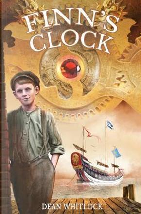 Finn's Clock by Dean Whitlock