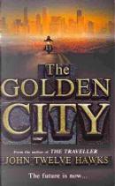 Golden City by John Twelve Hawks