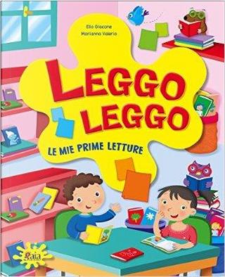 Leggo leggo. Per la Scuola elementare by Elio Giacone