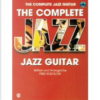 The Complete Jazz Guitar by Fred Sokolow