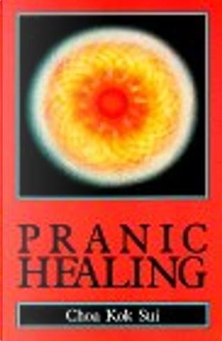 Pranic Healing by Choa Kok Sui