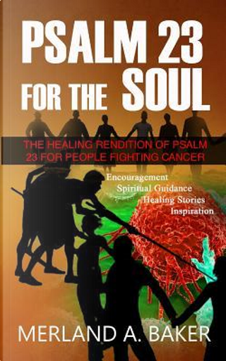 Psalm 23 For The Soul by Merland A. Baker