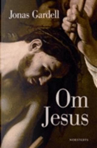 Om Jesus by Jonas Gardell