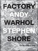 Factory Andy Warhol. Ediz. italiana by Stephen Shore