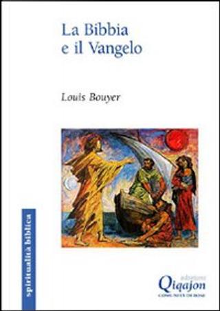 La Bibbia e il Vangelo by Louis Bouyer