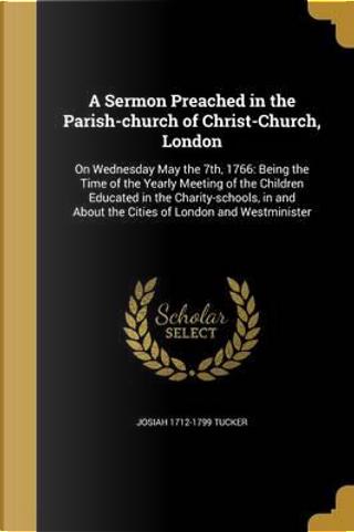 SERMON PREACHED IN THE PARISH- by Josiah 1712-1799 Tucker