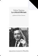 La città di Miriam by Fulvio Tomizza