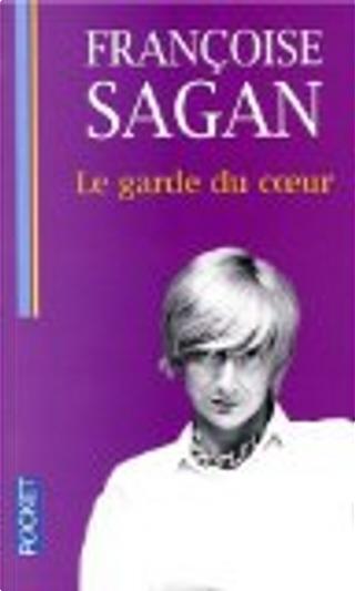 Le garde du coeur by Francoise Sagan