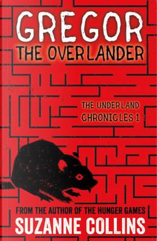 Gregor the Overlander (The Underland Chronicles) by Suzanne Collins