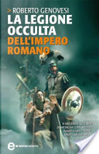 La legione occulta dell'Impero romano by Roberto Genovesi