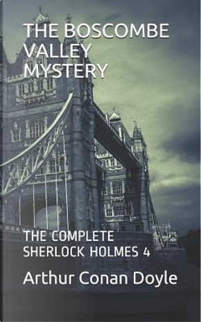 THE BOSCOMBE VALLEY MYSTERY by Arthur Conan Doyle