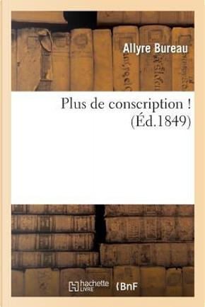 Plus de Conscription ! by Bureau-a
