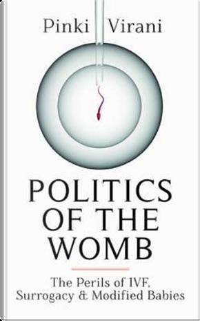 Politics of the Womb by Pinki Virani