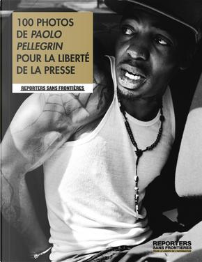 100 photos de Paolo Pellegrin pour la liberté de la presse by Paolo Pellegrin