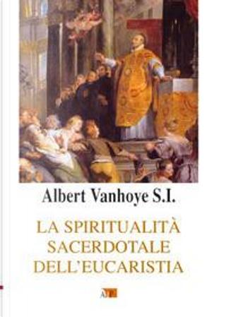 La spiritualità sacerdotale dell'eucarestia by Albert Vanhoye