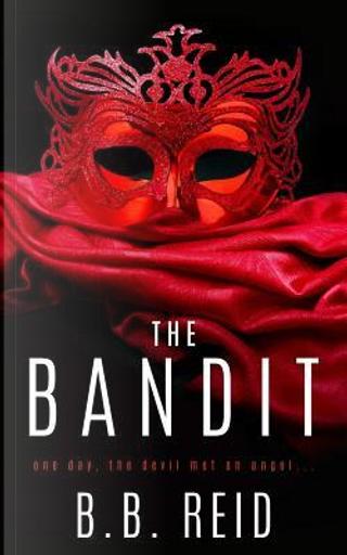 The Bandit by B. B. Reid