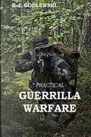 Practical Guerrilla Warfare by R. J. Godlewski