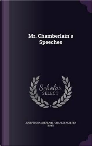 Mr. Chamberlain's Speeches by Joseph Chamberlain