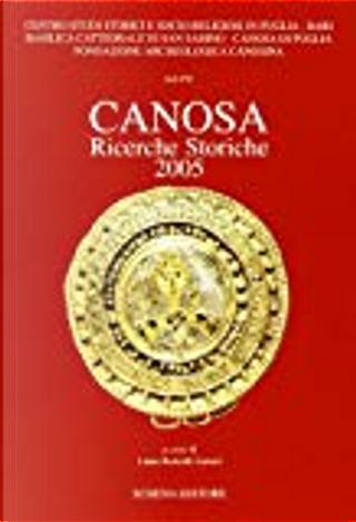Canosa. Ricerche storiche 2005