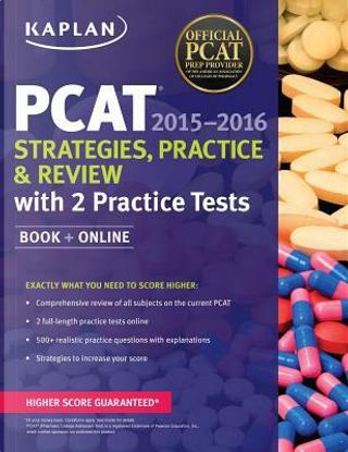 Kaplan PCAT 2015-2016 + Online by Inc. Kaplan
