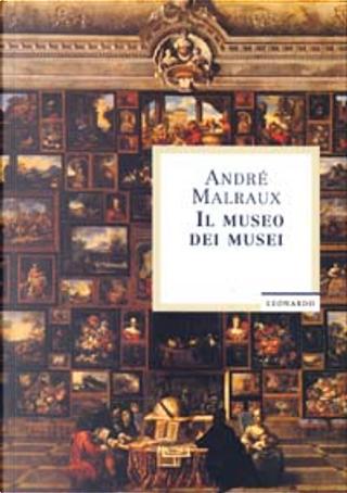 Il museo dei musei by Andre Malraux